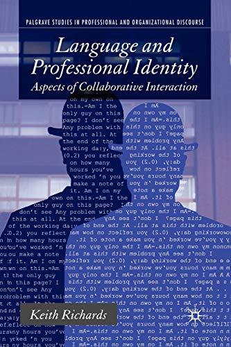9780230580114: Language and Professional Identity: Aspects of Collaborative Interaction (Communicating in Professions and Organizations)
