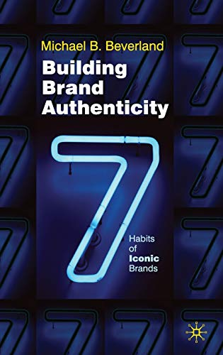9780230580312: Building Brand Authenticity: 7 Habits of Iconic Brands