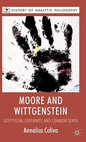 9780230580633: Moore and Wittgenstein: Scepticism, Certainty and Common Sense (History of Analytic Philosophy)