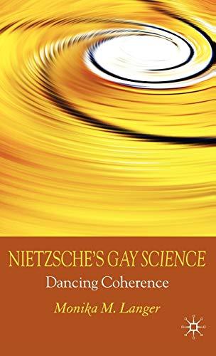 9780230580688: Nietzsche's Gay Science: Dancing Coherence