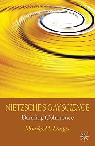9780230580695: Nietzsche's Gay Science: Dancing Coherence