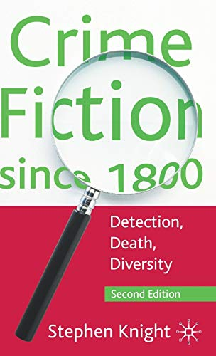 Crime Fiction since 1800: Detection, Death, Diversity: Knight, Professor Stephen