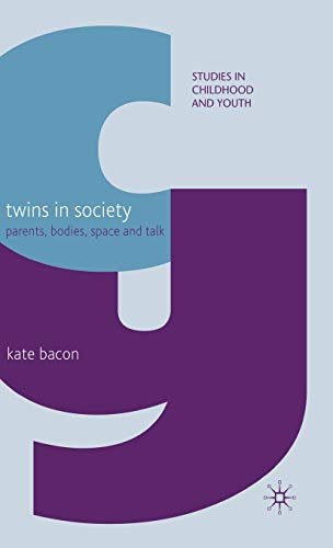9780230580930: Twins in Society: Parents, Bodies, Space and Talk (Studies in Childhood and Youth)