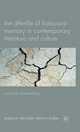 9780230581876: The Afterlife of Holocaust Memory in Contemporary Literature and Culture
