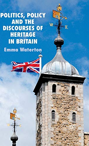 9780230581883: Politics, Policy and the Discourses of Heritage in Britain