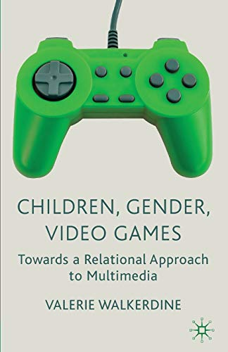 9780230584716: Children, Gender, Video Games: Towards a Relational Approach to Multimedia