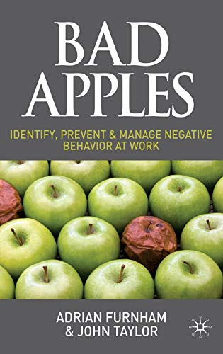 9780230584747: Bad Apples: Identify, Prevent & Manage Negative Behavior at Work