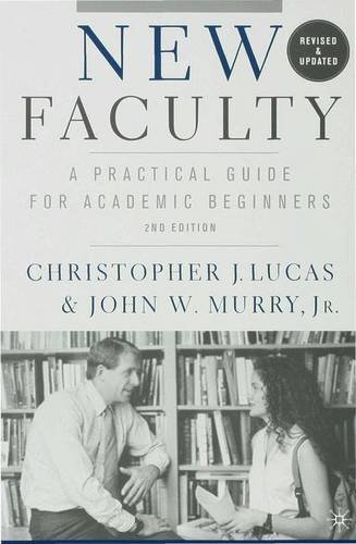 9780230600027: New Faculty: A Practical Guide for Academic Beginners
