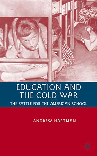 9780230600102: Education and the Cold War: The Battle for the American School