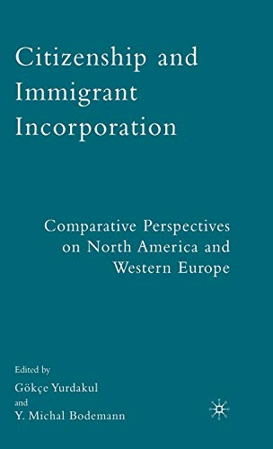 Citizenship and Immigrant Incorporation: Comparative Perspectives on North America and Western Europe