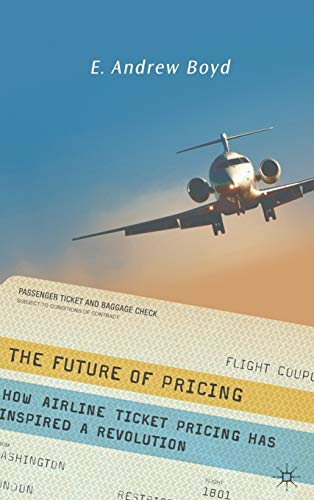 9780230600195: The Future of Pricing: How Airline Ticket Pricing Has Inspired a Revolution