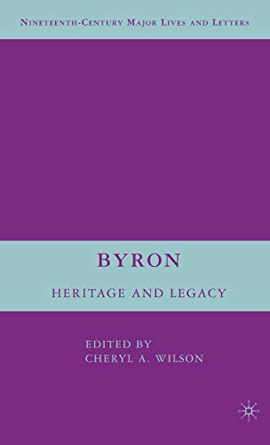 9780230600294: Byron: Heritage and Legacy (Nineteenth-Century Major Lives and Letters)