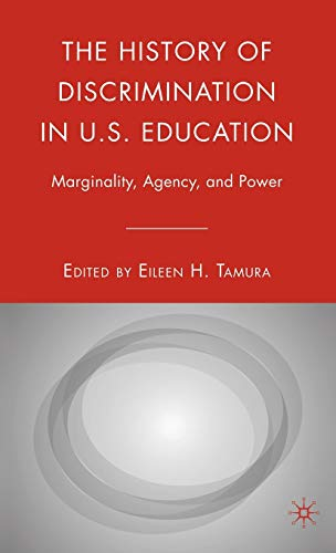 9780230600430: The History of Discrimination in U.S. Education: Marginality, Agency, and Power
