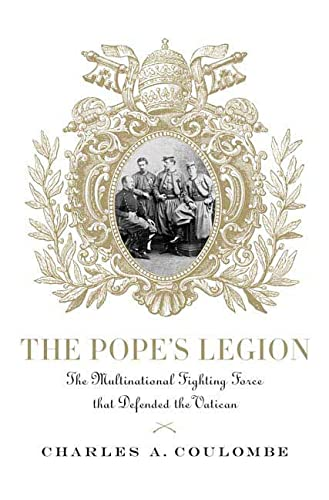 9780230600584: The Pope's Legion: The Multinational Fighting Force that Defended the Vatican