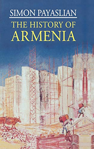 9780230600645: The History of Armenia: From the Origins to the Present