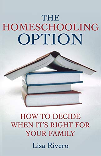 HOMESCHOOLING OPTION: How To Decide When Its Right For Your Family