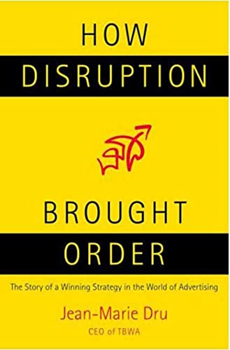 9780230600690: How Disruption Brought Order: The Story of a Winning Strategy in the World of Advertising