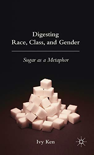 9780230600935: Digesting Race, Class, and Gender: Sugar as a Metaphor