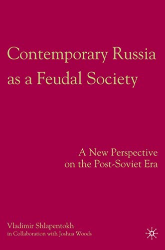 9780230600966: Contemporary Russia As a Feudal Society: A New Perspective on the Post-Soviet Era