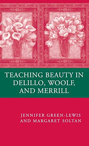 Teaching Beauty in DeLillo, Woolf, and Merrill: Jennifer Green-Lewis