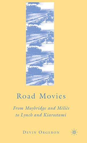 Road Movies: From Muybridge and M?li?s to: Devin Orgeron