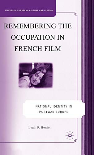 9780230601307: Remembering the Occupation in French film: National Identity in Postwar Europe (Studies in European Culture and History)