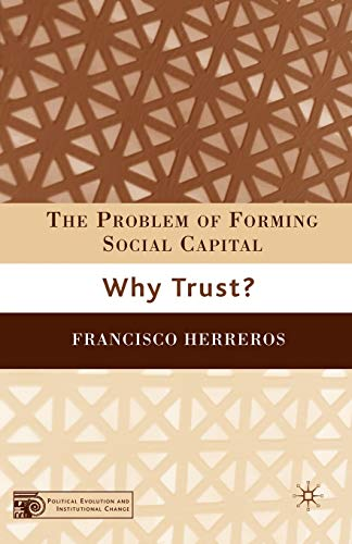 9780230602236: The Problem of Forming Social Capital: Why Trust? (Political Evolution and Institutional Change)