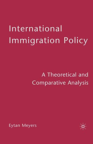 9780230602243: International Immigration Policy: A Theoretical and Comparative Analysis
