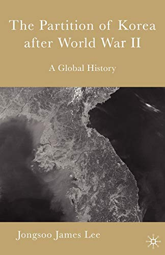 9780230602274: The Partition of Korea After World War II: A Global History