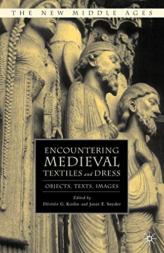 9780230602359: Encountering Medieval Textiles and Dress: Objects, Texts, Images (The New Middle Ages)