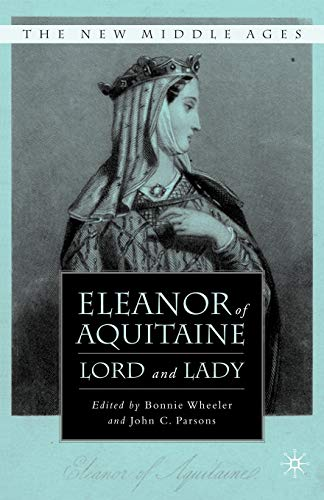 9780230602366: Eleanor of Aquitaine: Lord and Lady (The New Middle Ages)