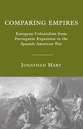 9780230602403: Comparing Empires: European Colonialism from Portuguese Expansion to the Spanish-American War