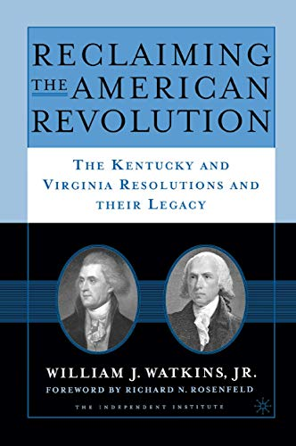 9780230602571: Reclaiming the American Revolution: The Kentucky and Virgina Resolutions and their Legacy