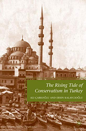 The Rising Tide of Conservatism in Turkey: Carkoglu, A.