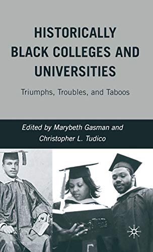 9780230602731: Historically Black Colleges and Universities: Triumphs, Troubles, and Taboos