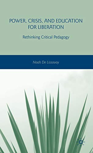 9780230602755: Power, Crisis, and Education for Liberation: Rethinking Critical Pedagogy