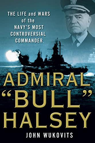 "Admiral ""Bull"" Halsey: Wukovits, John"