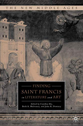 9780230602861: Finding Saint Francis in Literature and Art (The New Middle Ages)