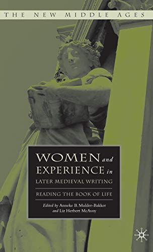 Women and Experience in Later Medieval Writing: Anneke B Mulder-bakker
