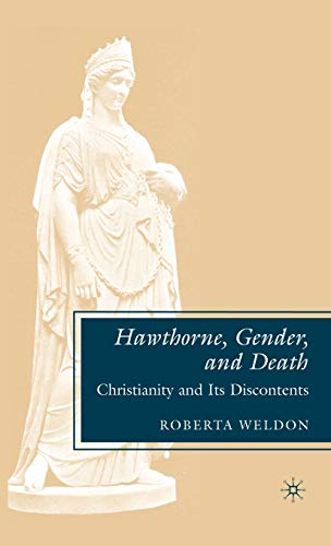 Hawthorne, Gender, and Death: Christianity and Its Discontents: Weldon, R.
