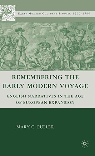 9780230603257: Remembering the Early Modern Voyage: English Narratives in the Age of European Expansion (Early Modern Cultural Studies Series)