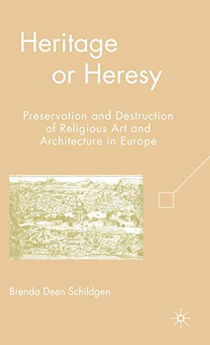 9780230603295: Heritage or Heresy: Preservation and Destruction of Religious Art and Architecture in Europe