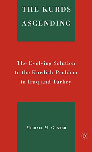 9780230603707: The Kurds Ascending: The Evolving Solution to the Kurdish Problem in Iraq and Turkey