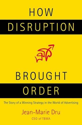 9780230604056: How Disruption Brought Order: The Story of a Winning Strategy in the World of Advertising