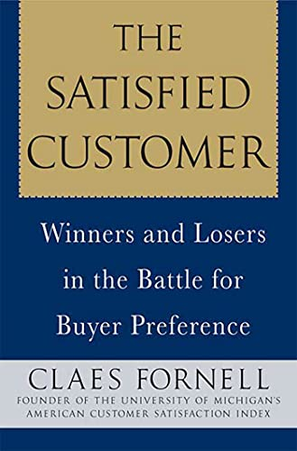9780230604063: The Satisfied Customer: Winners and Losers in the Battle for Buyer Preference