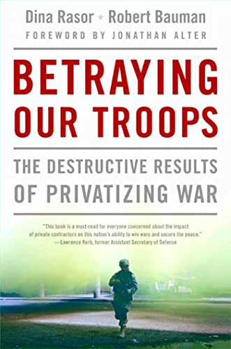 9780230604087: Betraying Our Troops: The Destructive Results of Privatizing War