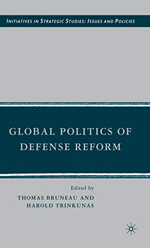 9780230604445: Global Politics of Defense Reform: 0 (Initiatives in Strategic Studies: Issues and Policies)