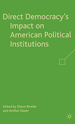 9780230604452: Direct Democracy's Impact on American Political Institutions