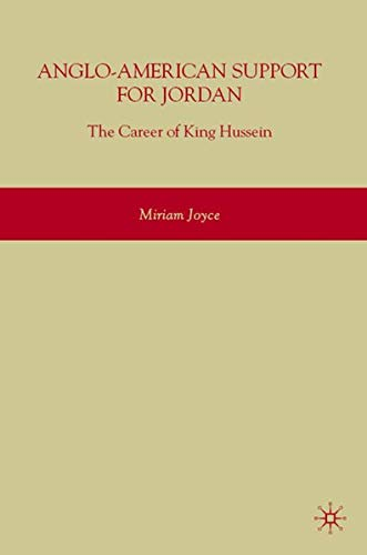 9780230604513: Anglo-American Support for Jordan: The Career of King Hussein