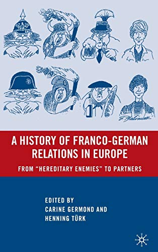 9780230604520: A History of Franco-German Relations in Europe: From
